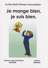 Jean-Dominique Mosnier - Je mange bien, je suis bien.
