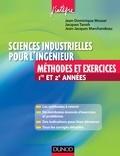 Jean-Dominique Mosser et Jacques Tanoh - Sciences industrielles pour l'ingénieur Méthodes et Exercices 1re et 2e année - MPSI-PCSI-PTSI-MP-PSI-PT.