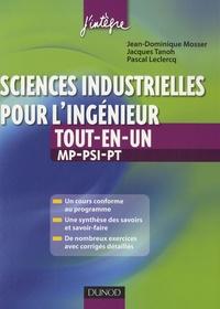 Jean-Dominique Mosser et Jacques Tanoh - Sciences industrielles pour l'ingénieur tout-en-un MP-PSI-PT.