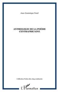 Jean-Dominique Pénel - Anthologie de la poésie centrafricaine.