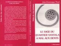 Jean-Dominique Pénel - Le sage du quartier yantala a mal aux dents.
