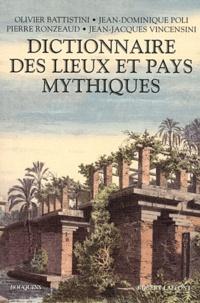 Jean-Dominique Poli et Olivier Battistini - Dictionnaire des lieux et pays mythiques.
