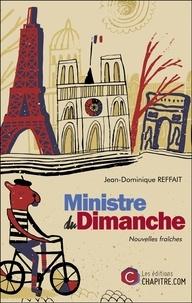 Jean-Dominique Reffait - Ministre du Dimanche - Nouvelles fraîches.