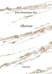 Jean-Dominique Rey - Alluvions.