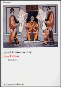 Jean-Dominique Rey et Jean Bichier - Jean Hélion - Entretien.