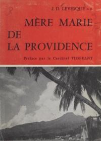 Jean-Donatien Levesque et Eugène Tisserant - Mère Marie de la Providence - Fondatrice des religieuses missionnaires dominicaines de Notre-Dame de la Délivrande : 1841-1911.