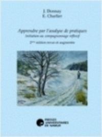 Jean Donnay et Evelyne Charlier - Apprendre par l'analyse de pratiques - Initiation au compagnonnage réflexif.