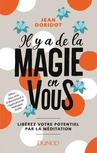 Jean Doridot - Il y a de la magie en vous ! - Libérez votre potentiel par la méditation.