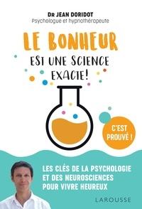 Revue livre en ligne Le bonheur est une science exacte! (French Edition) par Jean DORIDOT FB2 iBook 9782035971395