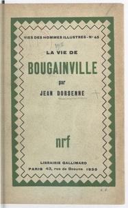 Jean Dorsenne - La vie de Bougainville.