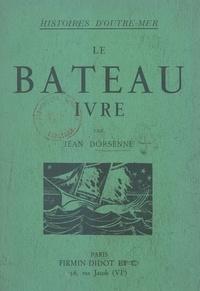 Jean Dorsenne et Georges Girard - Le bateau ivre.