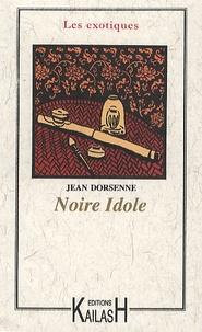 Jean Dorsenne - Noire idole.