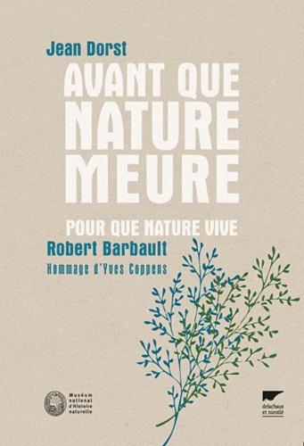 Avant que nature meure, Pour une écologie politique. Pour que nature vive