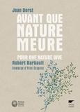 Jean Dorst et Robert Barbault - Avant que nature meure, Pour une écologie politique - Pour que nature vive.