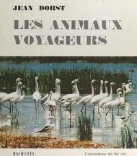 Jean Dorst et  Collectif - Les animaux voyageurs.