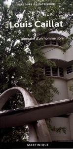 Jean Doucet et Yohann Bouin - Louis Caillat - Un architecte moderniste en Martinique.