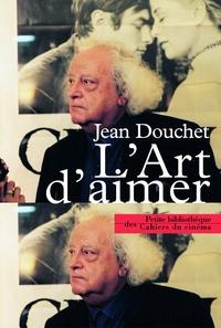 Jean Douchet - L'art d'aimer.