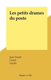 Jean Drault et  Charlÿ - Les petits drames du poste.