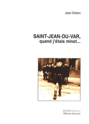 Jean Dréano - Saint-Jean-du-Var, quand j'étais minot....