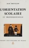 Jean Drévillon et Gaston Mialaret - L'orientation scolaire et professionnelle.