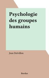 Jean Drévillon - Psychologie des groupes humains.