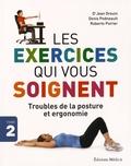 Jean Drouin et Denis Pedneault - Les exercices qui vous soignent - Troubles de la posture et ergonomie.