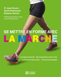 Jean Drouin et Denis Pedneault - Se mettre en forme avec la marche.