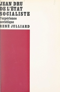 Jean Dru et Francis Jeanson - De l'État socialiste (1) - L'expérience soviétique.