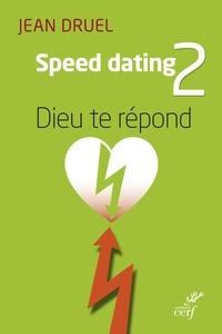 Jean Druel - Speed dating 2 - Dieu te répond.