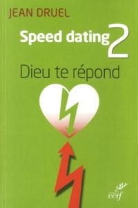 Jean Druel - Speed dating 2 - Dieu te réponds.