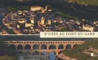 Jean Du Boisberranger - D'Uzès au pont du Gard.