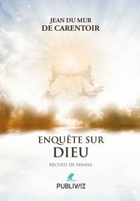 Jean Du Mur de Carentoir - Enquête sur Dieu.