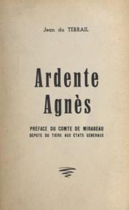 Jean du Terrail et Serge Silvia - Ardente Agnès.