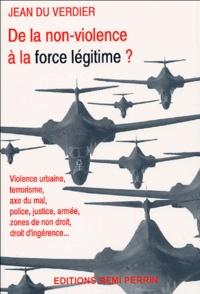 Jean Du Verdier - De la non-violence à la force légitime ?.