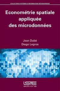 Jean Dubé et Diègo Legros - Econométrie spatiale appliquée des microdonnées.
