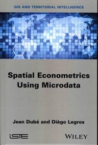 Spatial Econometrics Using Microdata - Jean Dubé |