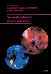 Jean Dubessy et Guillaume Lecointre - Les matérialismes (et leurs détracteurs).