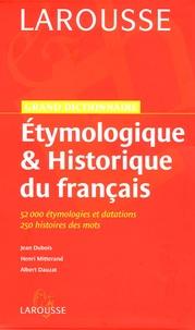 Jean Dubois et Henri Mitterand - Grand dictionnaire Etymologique et Historique du français.