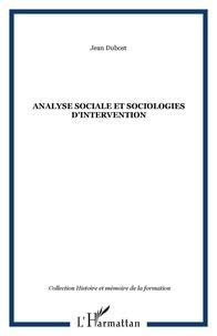 Jean Dubost - Analyse sociale et sociologies d'intervention.
