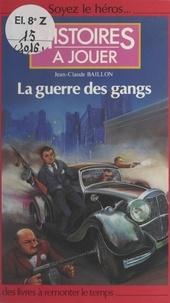 Jean Dubost et Fabrice Cayla - La guerre des gangs.