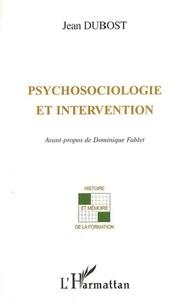 Jean Dubost - Psychosociologie et intervention.