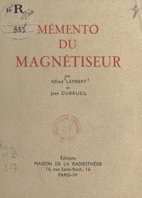 Jean Dubrueil et Alfred Lambert - Mémento du magnétiseur.