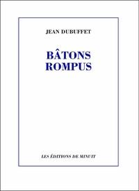 Jean Dubuffet - Bâtons rompus.