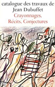 Jean Dubuffet - Catalogue des travaux de Jean Dubuffet - Tome 29, Crayonnages, récits, conjectures.