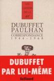 Jean Dubuffet et Jean Paulhan - Correspondance 1944-1968.