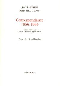 Jean Dubuffet et James Fitzsimmons - Correspondance 1956-1964.
