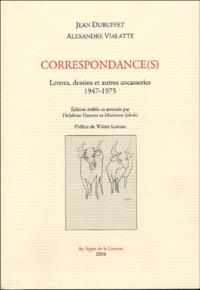 Jean Dubuffet et Alexandre Vialatte - Correspondance(s) - Lettres, dessins et autres cocasseries 1947-1975.