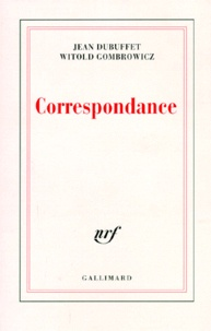Jean Dubuffet et Witold Gombrowicz - Correspondance.