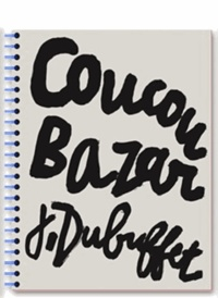 Jean Dubuffet et Olivier Gabet - Coucou Bazar - Jean Dubuffet.