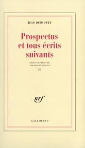 Jean Dubuffet - Prospectus et tous écrits suivants - Tome 4.